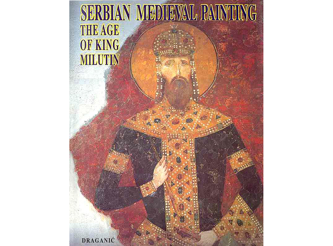 SERBIAN MEDIEVAL PAINTING - THE AGE OF KING MILUTIN